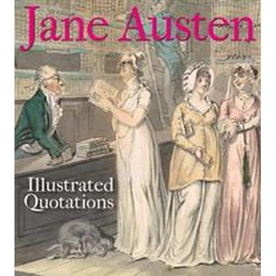 Jane Austen: Illustrated Quotations (Häftad, 2017)