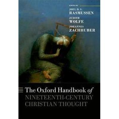 The Oxford Handbook of Nineteenth-Century Christian Thought (Inbunden, 2017)