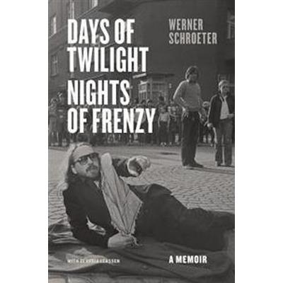 Days of Twilight, Nights of Frenzy: A Memoir (Inbunden, 2017)
