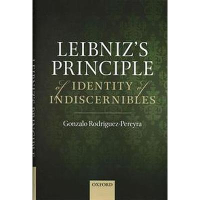 Leibniz's Principle of Identity of Indiscernibles (Inbunden, 2014)