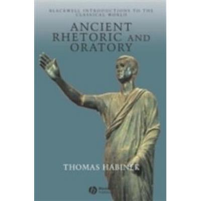 Ancient Rhetoric and Oratory (Inbunden, 2004)
