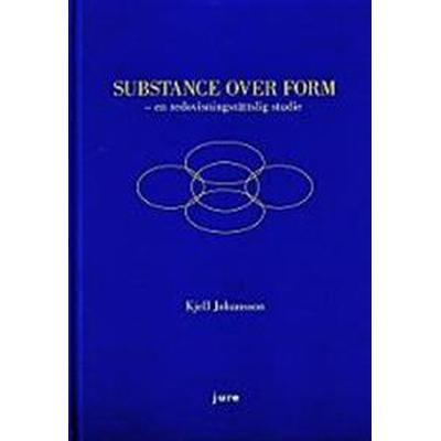 Substance Over Form – en redovisningsrättslig studie (Inbunden, 2010)