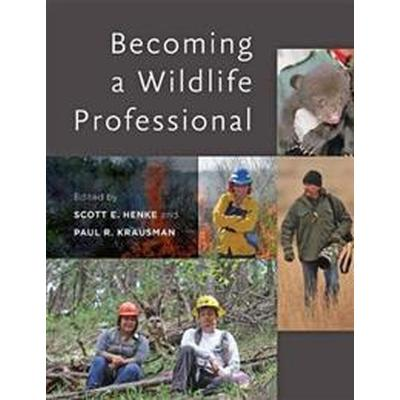 Becoming a Wildlife Professional (Inbunden, 2017)