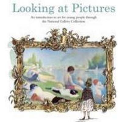 Looking at pictures - an introduction to art for young people through the n (Inbunden, 2009)