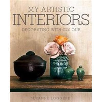 My Artistic Interiors: Suzanne Loggere (Inbunden, 2018)