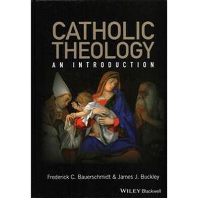 Catholic Theology: An Introduction (Inbunden, 2016)