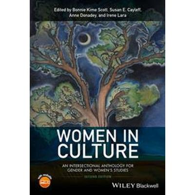 Women in Culture: An Intersectional Anthology for Gender and Women's Studies (Häftad, 2016)