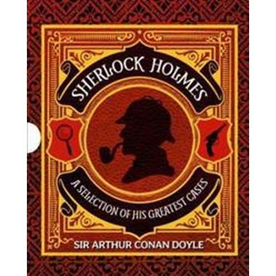 Sherlock Holmes: A Selection of His Greatest Cases: Slip-Case Edition (Inbunden, 2015)