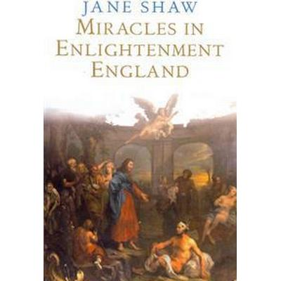 Miracles in Enlightenment England (Pocket, 2006)