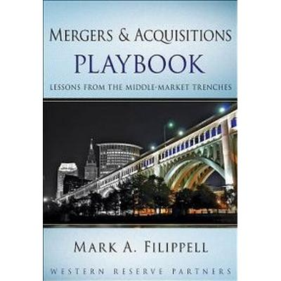 Mergers and Acquisitions Playbook: Lessons from the Middle-Market Trenches (Inbunden, 2010)
