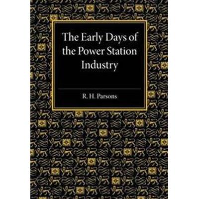 The Early Days of the Power Station Industry (Pocket, 2015)