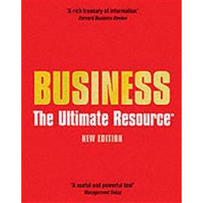 Business: the ultimate resource (Inbunden, 2006)