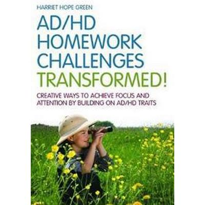 ADHD Homework Challenges Transformed: Creative Ways to Achieve Focus and Attention by Building on AD/HD Traits (Häftad, 2012)