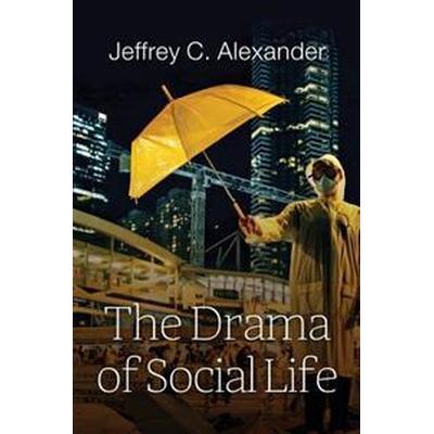 The Drama of Social Life (Häftad, 2017)