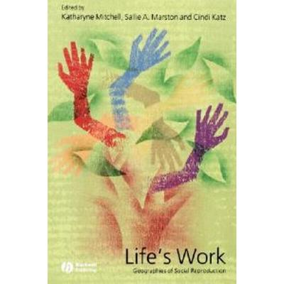 Life's Work: Geographies of Social Reproduction (Häftad, 2004)