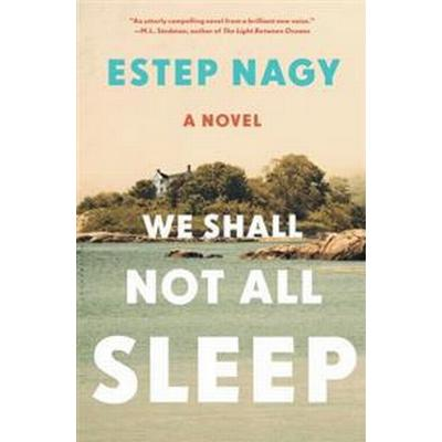 We shall not all sleep - a novel (Inbunden, 2017)