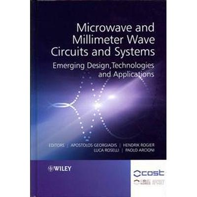 Microwave and Millimeter Wave Circuits and Systems: Emerging Design, Technologies and Applications (Inbunden, 2012)