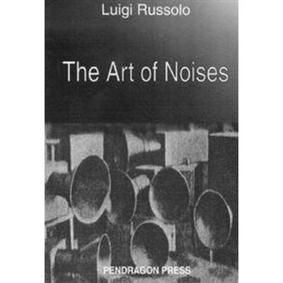 Art of Noises by Luigi Russolo (Pocket, 2005)