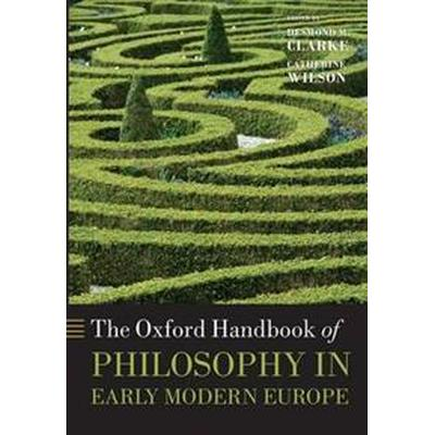 The Oxford Handbook of Philosophy in Early Modern Europe (Pocket, 2013)