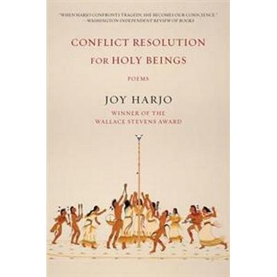 Conflict Resolution for Holy Beings: Poems (Häftad, 2017)