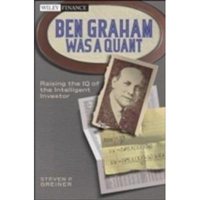 Ben Graham Was a Quant: Raising the IQ of the Intelligent Investor (Inbunden, 2011)