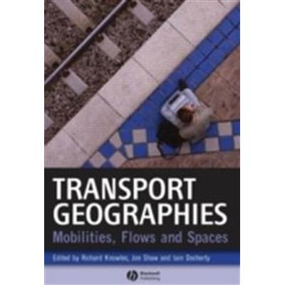 Transport Geographies: Mobilities, Flows and Spaces (Inbunden, 2008)