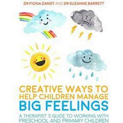 Creative Ways to Help Children Manage Big Feelings (Pocket, 2017)