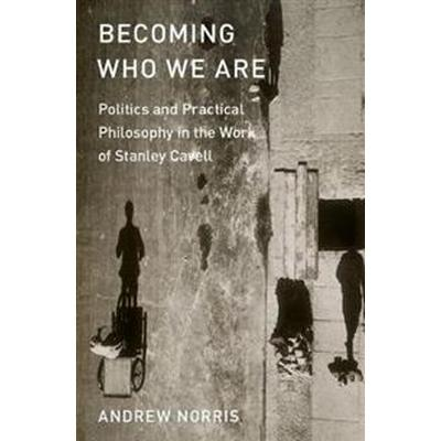 Becoming Who We Are (Inbunden, 2017)
