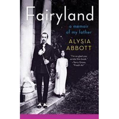 Fairyland: A Memoir of My Father (Häftad, 2014)