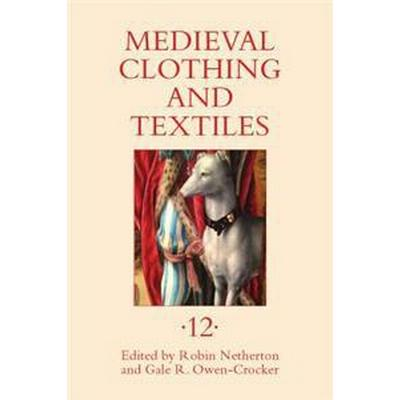 Medieval Clothing and Textiles (Inbunden, 2016)