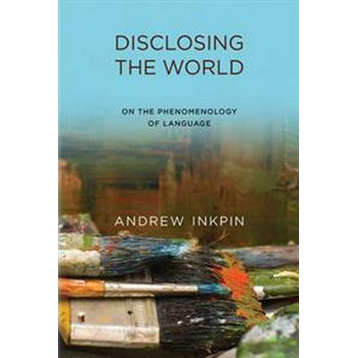 Disclosing the World (Inbunden, 2016)