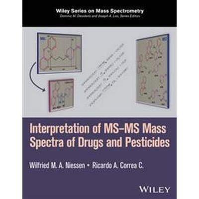 Interpretation of MS-MS Mass Spectra of Drugs and Pesticides (Inbunden, 2017)