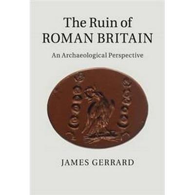 The Ruin of Roman Britain (Häftad, 2017)