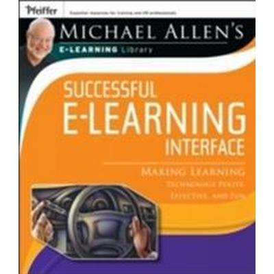 Successful E-Learning Interface: Making Learning Technology Polite, Effective, and Fun (Häftad, 2011)