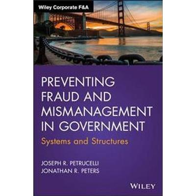 Preventing Fraud and Mismanagement in Government: Systems and Structures (Inbunden, 2016)