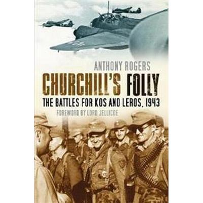 Churchills folly - the battles for kos and leros, 1943 (Pocket, 2017)