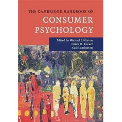 The Cambridge Handbook of Consumer Psychology (Häftad, 2018)