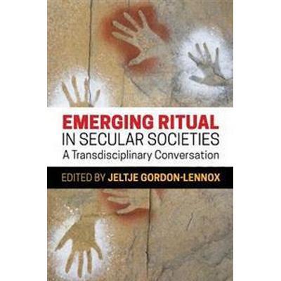 Emerging Ritual in Secular Societies: A Transdisciplinary Conversation (Häftad, 2017)