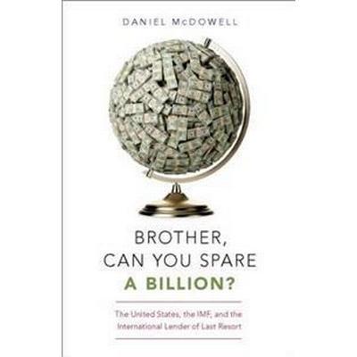 Brother, Can You Spare a Billion? (Inbunden, 2016)