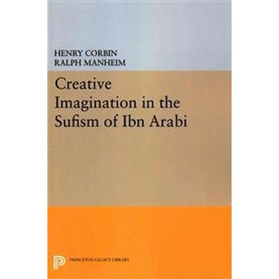 Creative Imagination in the Sufism of Ibn 'Arabi (Pocket, 2014)