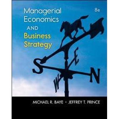 Managerial Economics & Business Strategy (Inbunden, 2013)