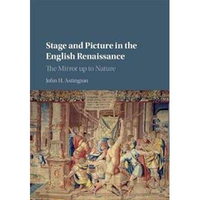 Stage and Picture in the English Renaissance (Inbunden, 2017)