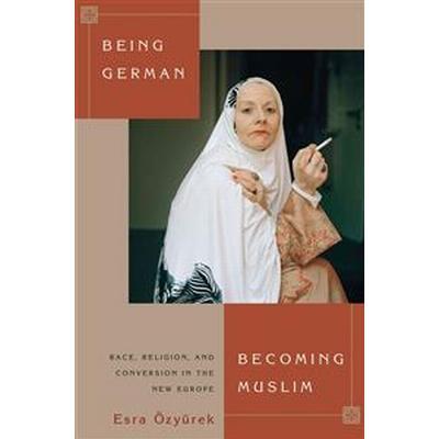 Being German, Becoming Muslim (Pocket, 2014)