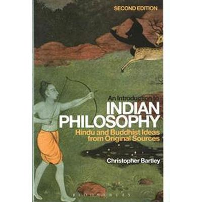 An Introduction to Indian Philosophy: Hindu and Buddhist Ideas from Original Sources (Häftad, 2015)