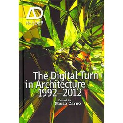 The Digital Turn in Architecture 1992 - 2012 (Inbunden, 2012)