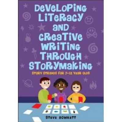 Developing Literacy and Creative Writing Through Storymaking (Pocket, 2010)