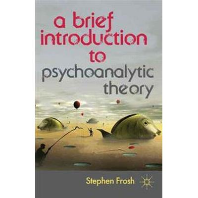 A Brief Introduction to Psychoanalytic Theory (Pocket, 2012)