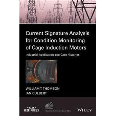 Current Signature Analysis for Condition Monitoring of Cage Induction Motor (Häftad, 2017)