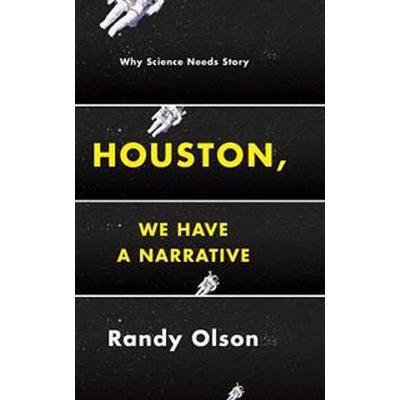 Houston, We Have a Narrative (Inbunden, 2015)