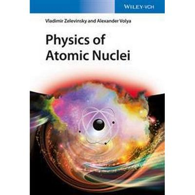 Physics of Atomic Nuclei (Inbunden, 2017)